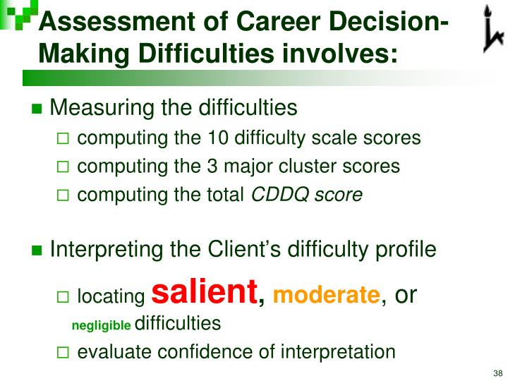 Assessment of Career Decision-Making Difficulties involves: