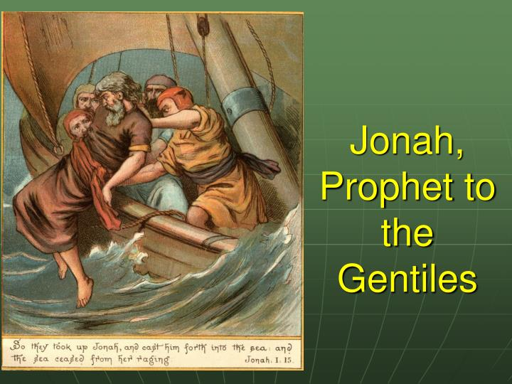 ppt - jonah  prophet to the gentiles powerpoint presentation