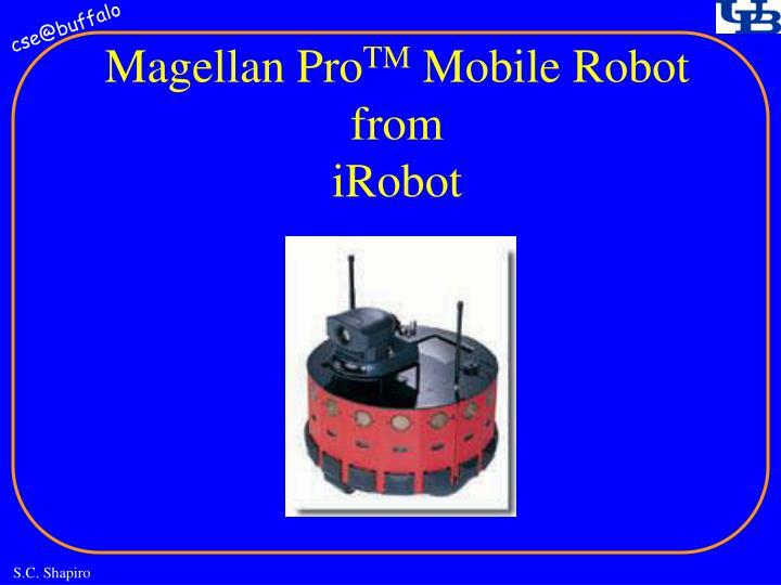 Magellan Pro