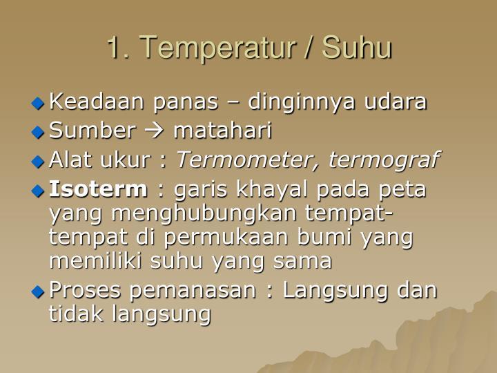 1. Temperatur / Suhu