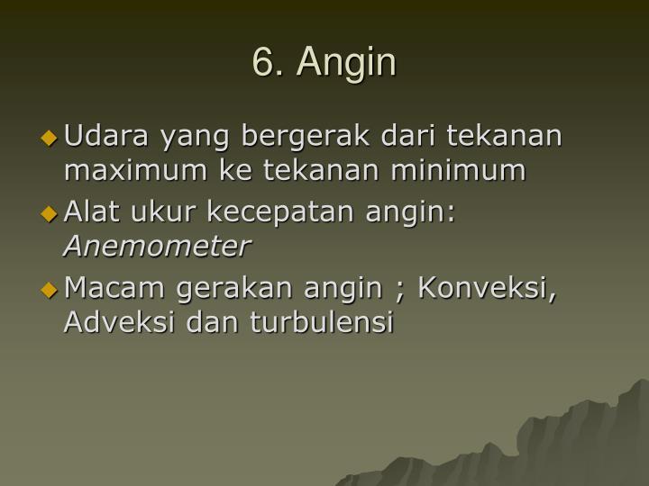 6. Angin