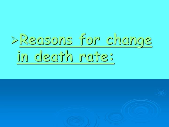 Reasons for change in death rate: