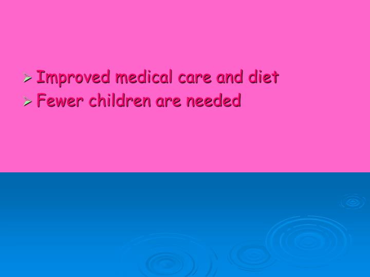 Improved medical care and diet