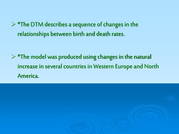 *The DTM describes a sequence of changes in the relationships between birth and death rates.