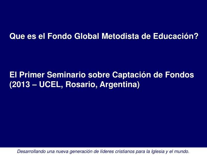 Que es el Fondo Global Metodista de Educación?