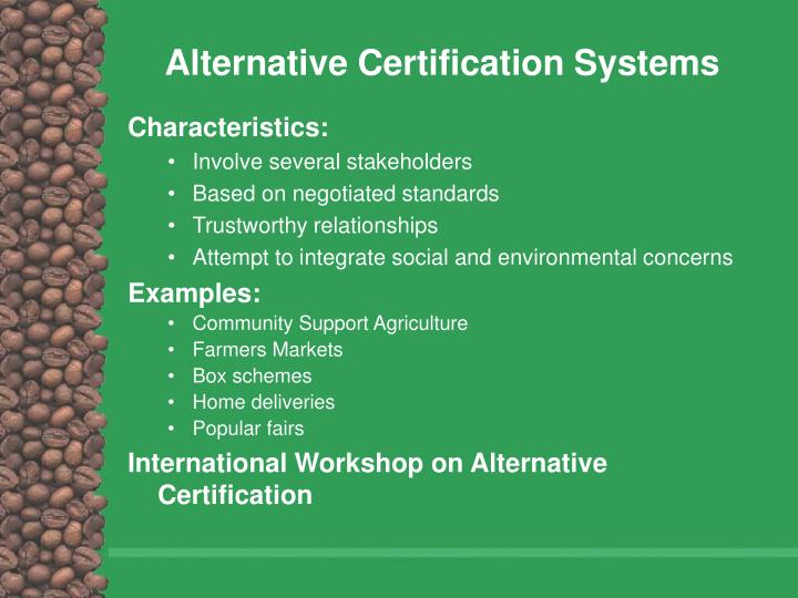 Alternative Certification Systems