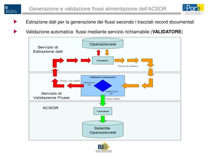 Generazione e validazione flussi alimentazione dell'ACSOR