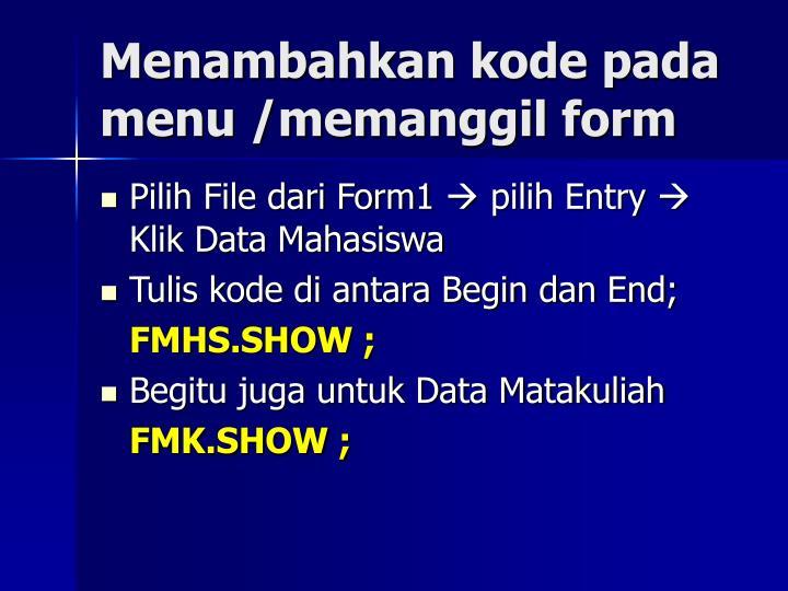 Menambahkan kode pada menu /memanggil form
