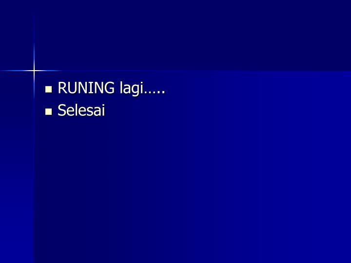 RUNING lagi…..