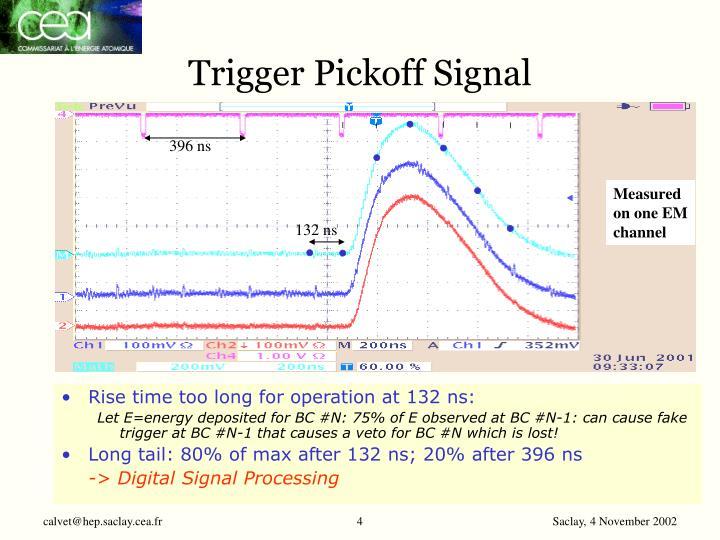 Trigger Pickoff Signal