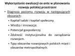 wykorzystanie ewaluacji ex ante w planowaniu rozwoju polskiej przestrzeni