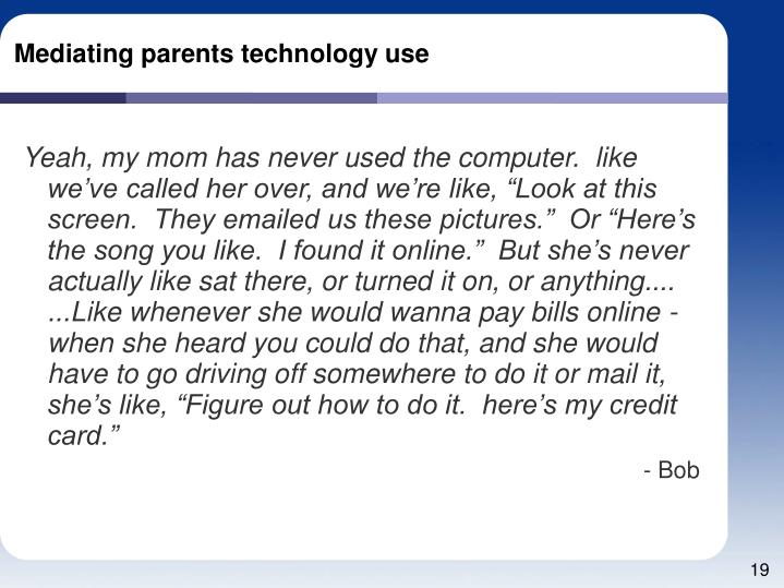 Mediating parents technology use