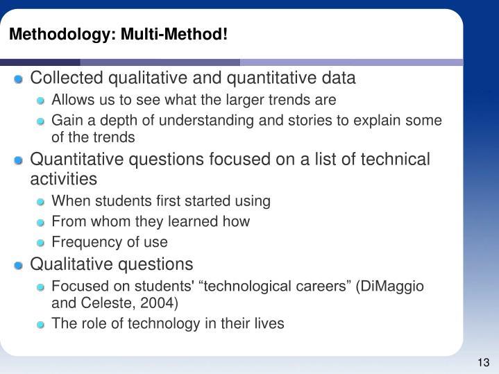 Methodology: Multi-Method!