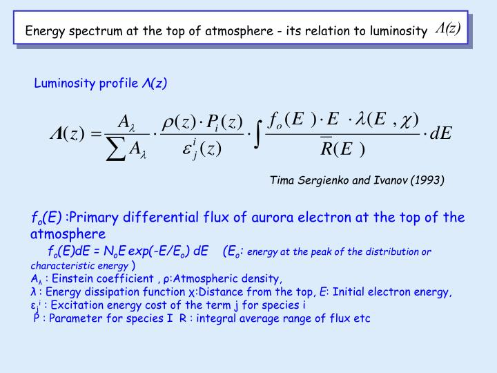 Energy spectrum at the top of atmosphere - its relation to luminosity