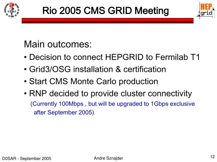 Rio 2005 CMS GRID Meeting