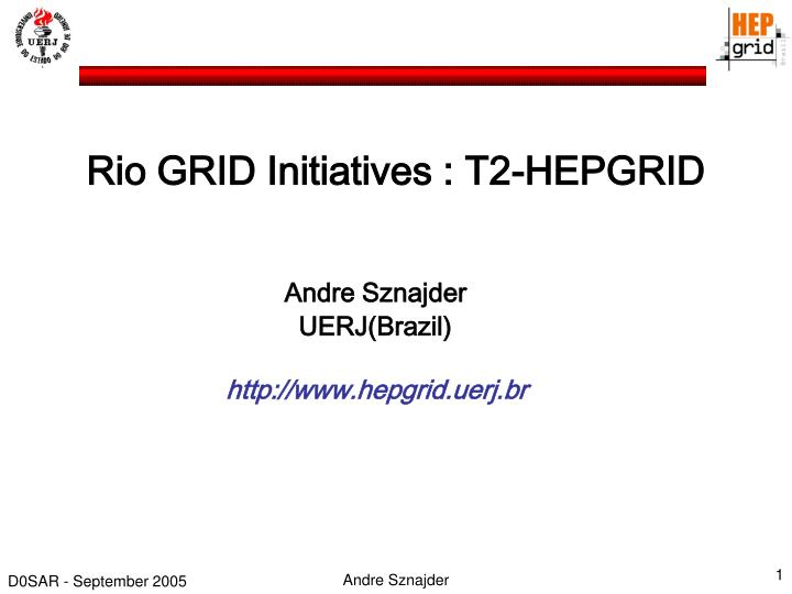 Rio grid initiatives t2 hepgrid