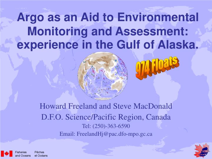 Argo as an Aid to Environmental Monitoring and Assessment: experience in the Gulf of Alaska.