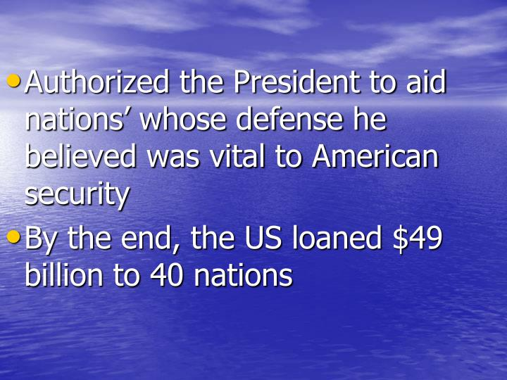 Authorized the President to aid nations' whose defense he believed was vital to American security