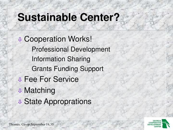 Sustainable Center?