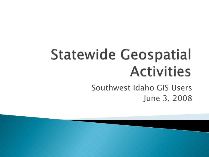 Statewide geospatial activities