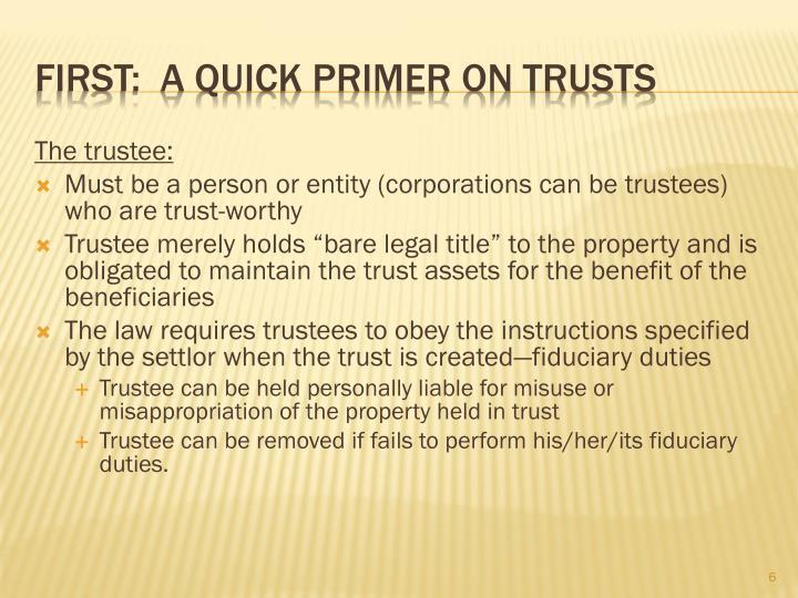 The trustee: