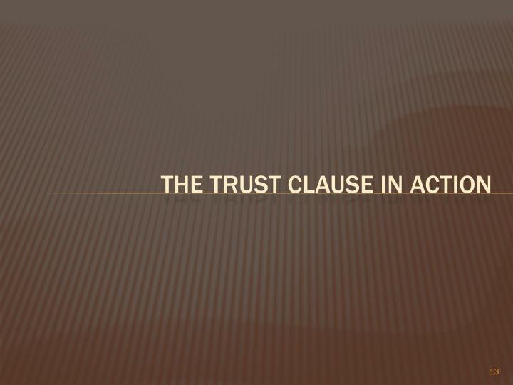 The trust clause in action
