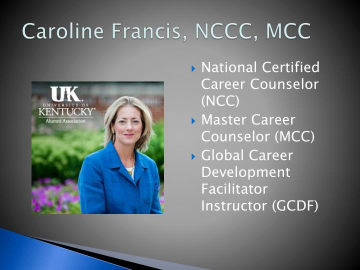 Caroline Francis, NCCC, MCC