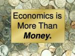 economics is more than money