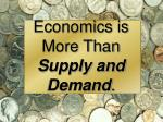 economics is more than supply and demand