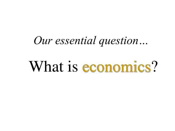 Our essential question…