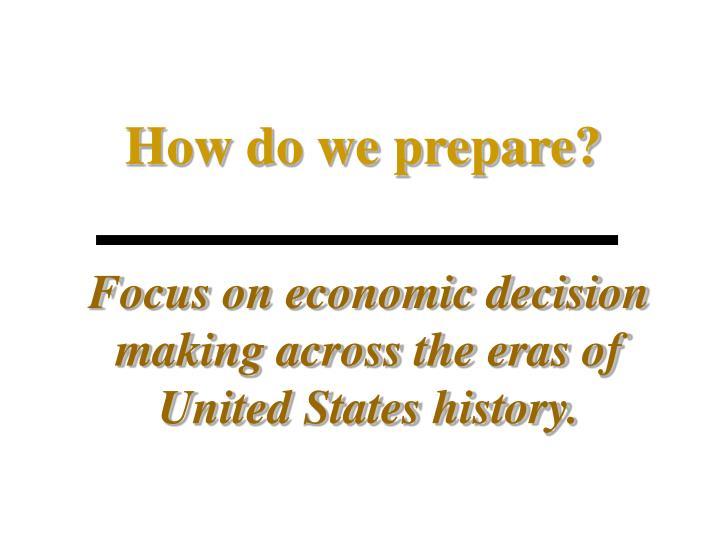 How do we prepare?