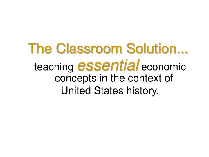 The Classroom Solution...