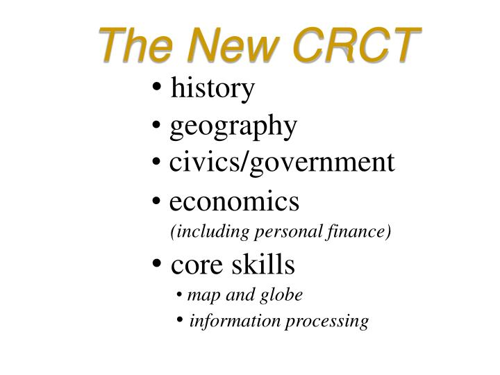The New CRCT