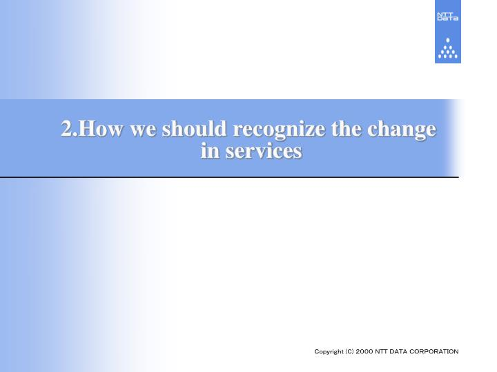 2.How we should recognize the change