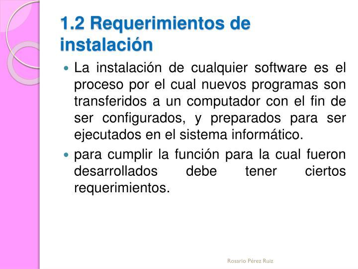 1.2 Requerimientos de instalación