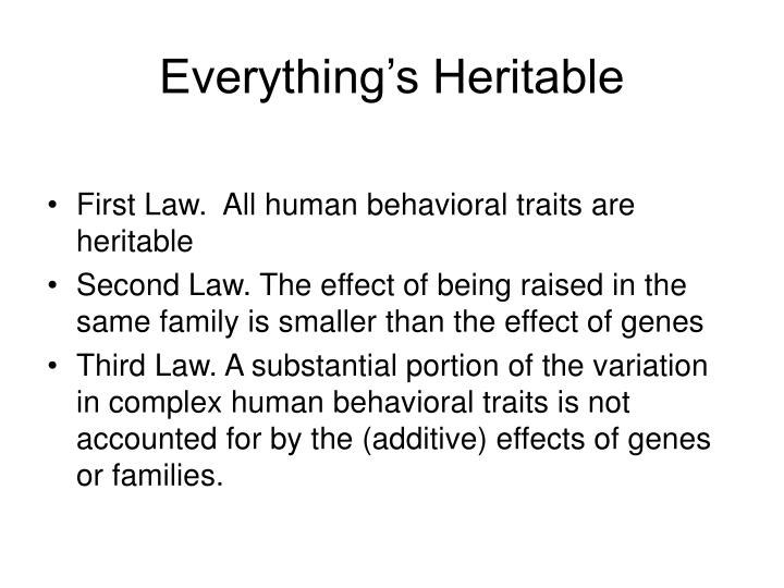 Everything's Heritable