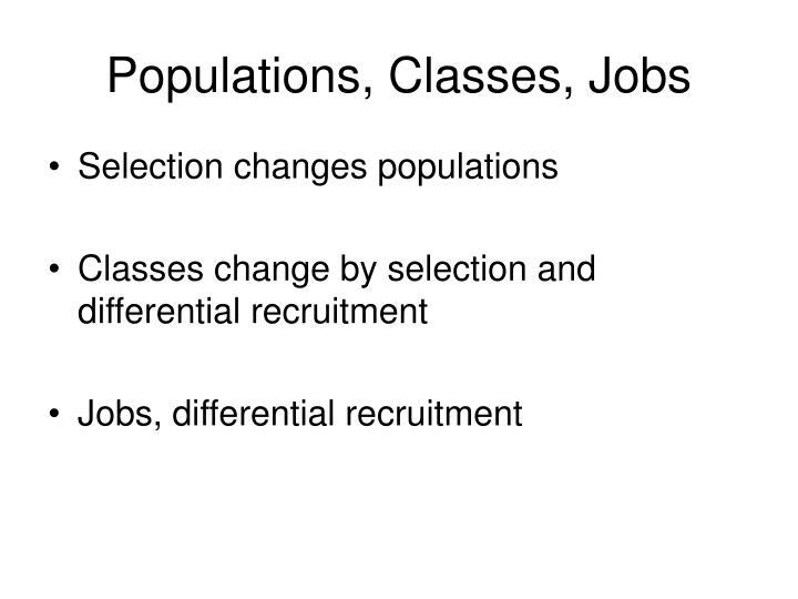 Populations, Classes, Jobs