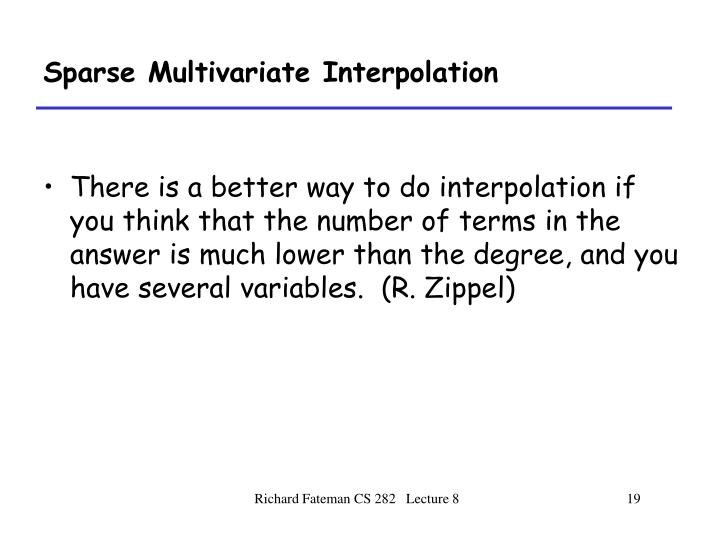 Sparse Multivariate Interpolation