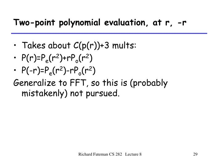 Two-point polynomial evaluation, at r, -r