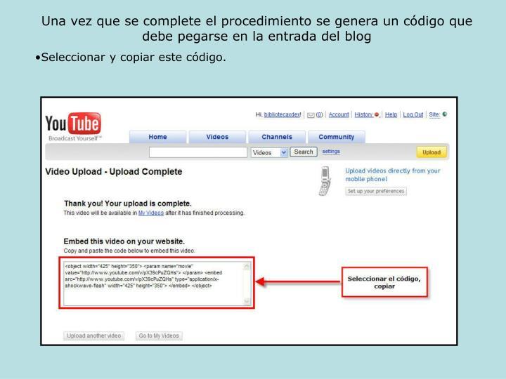 Una vez que se complete el procedimiento se genera un código que debe pegarse en la entrada del blog