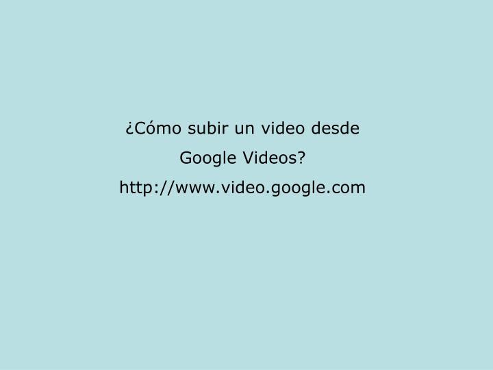 ¿Cómo subir un video desde