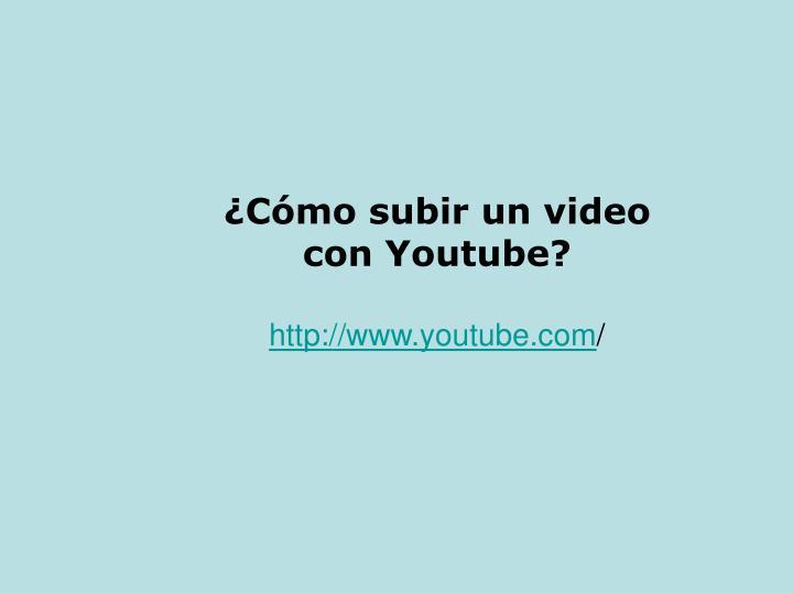 ¿Cómo subir un video