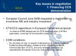 key issues in negotiation 1 financing ccs demonstration