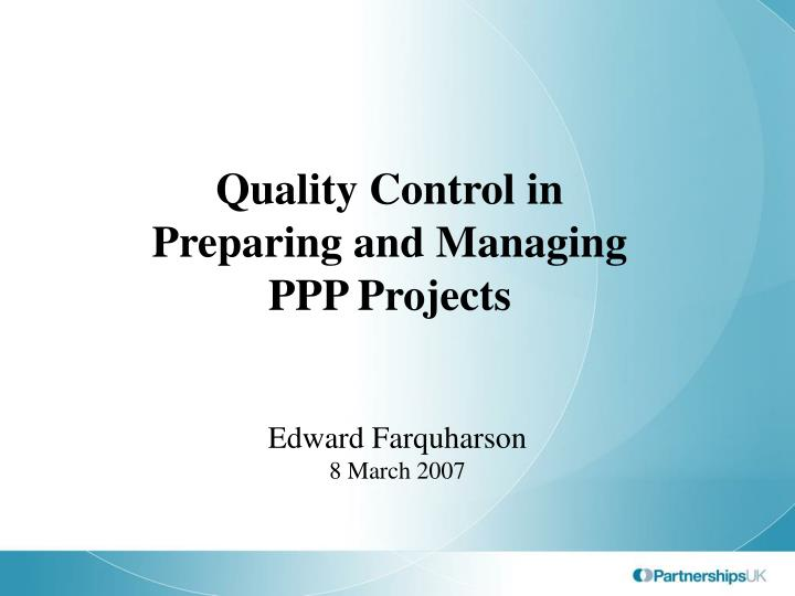 Quality Control in Preparing and Managing PPP Projects