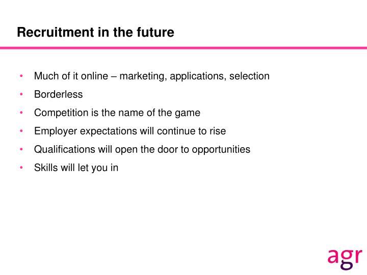 Recruitment in the future