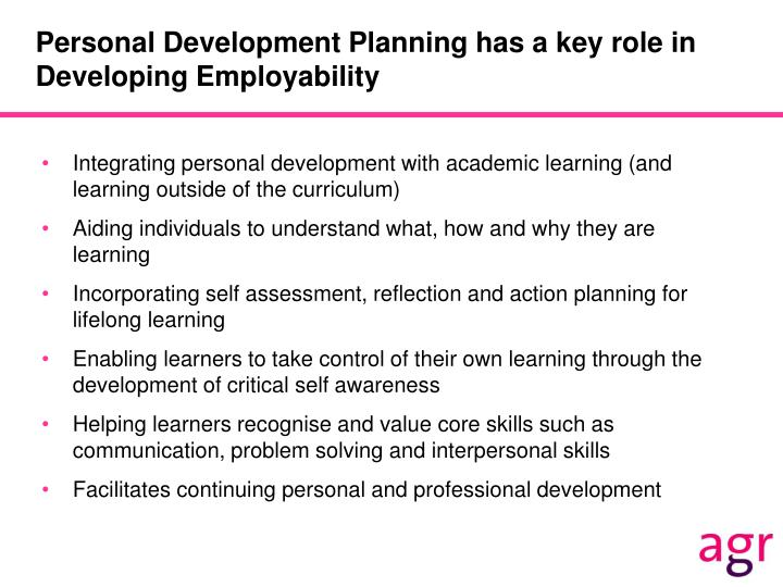 Personal Development Planning has a key role in Developing Employability
