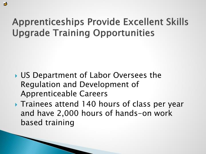 Apprenticeships Provide Excellent Skills Upgrade Training Opportunities