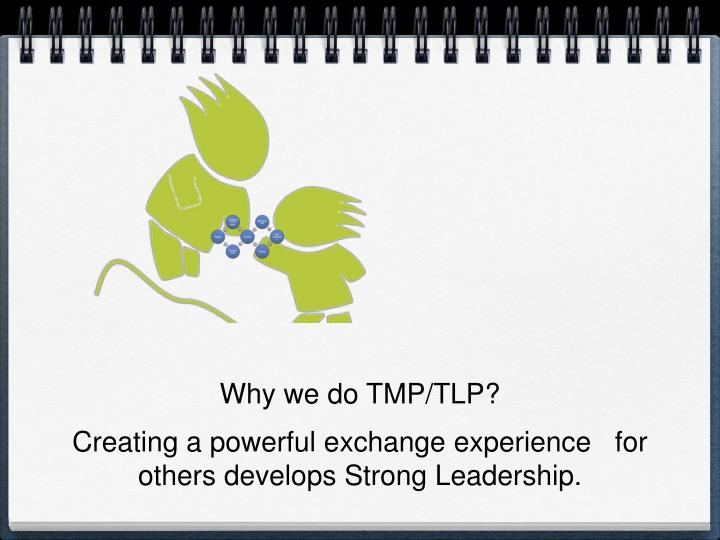 Why we do TMP/TLP?
