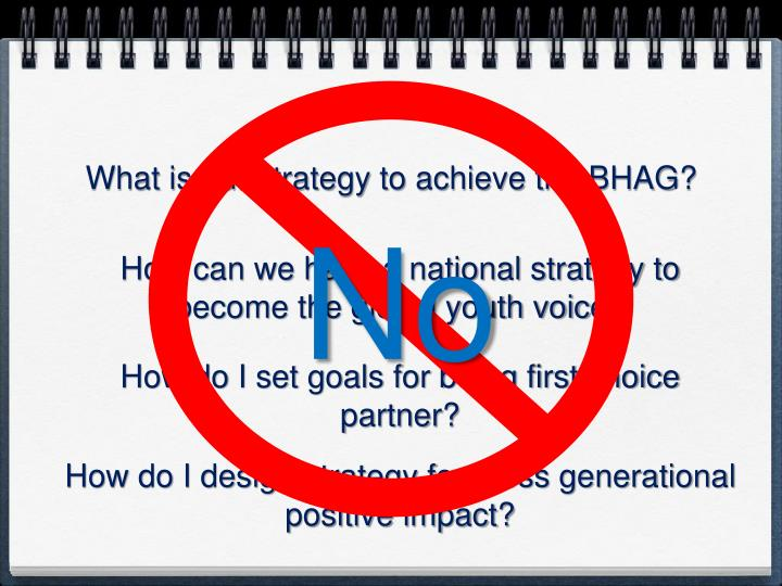 What is our strategy to achieve the BHAG?