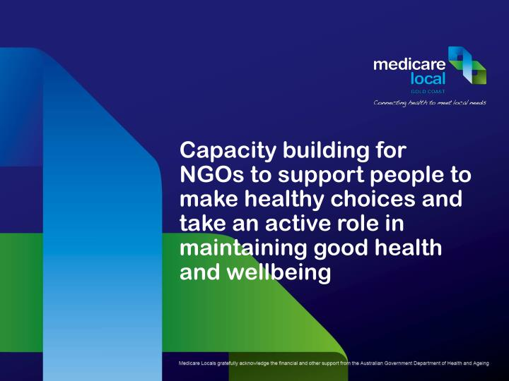 Capacity building for NGOs to support people to make healthy choices and take an active role in main...